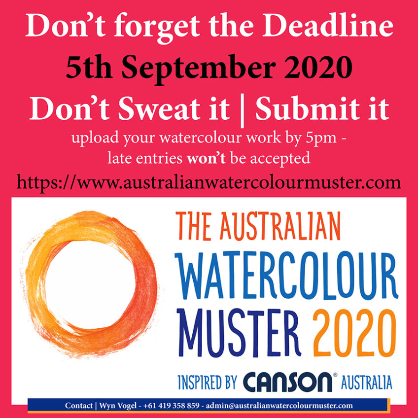 8 Days to Count Down – Deadline for The Australian Watercolour Muster – 5th September 2020