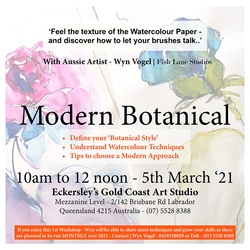 Learn How to Paint From Your Garden – Modern Botanical – with Artist Wyn Vogel – DATE: 5th March 21 – On The Gold Coast – Qld.