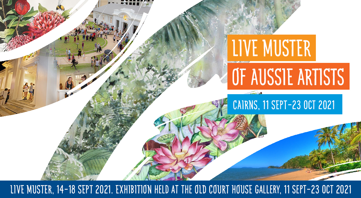 Australian Watercolour Muster - 2021 LIVE in Cairns in September