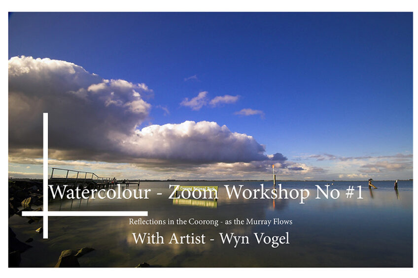 Explore the Reflections in the Coorong – Zoom Workshop No 1